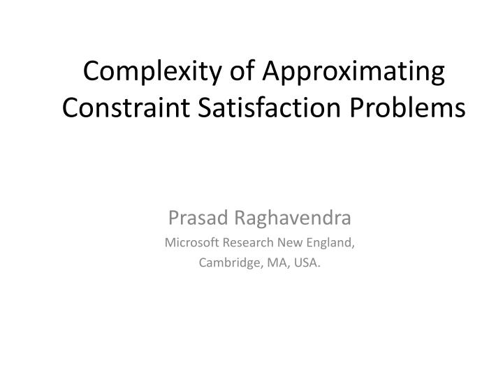 complexity of approximating constraint satisfaction problems n.