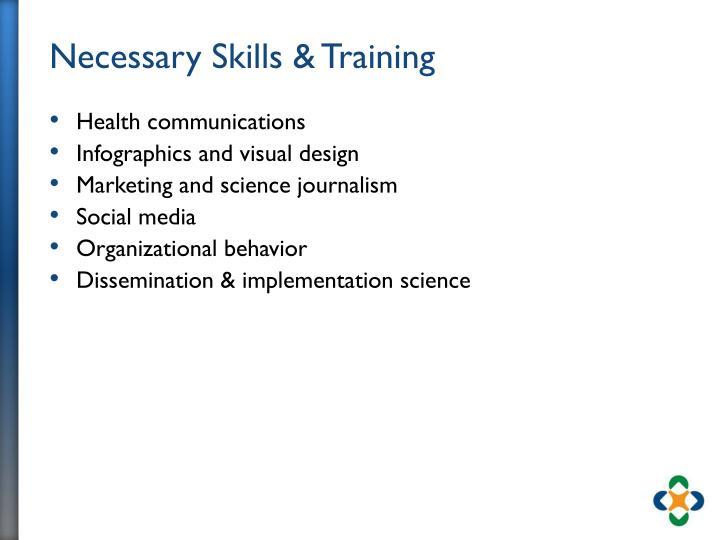 Necessary Skills & Training