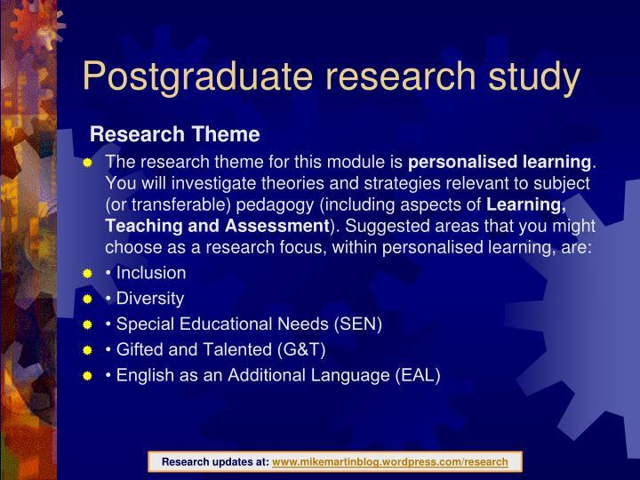 Postgraduate research study