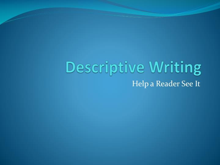 Descriptive essay writing powerpoint