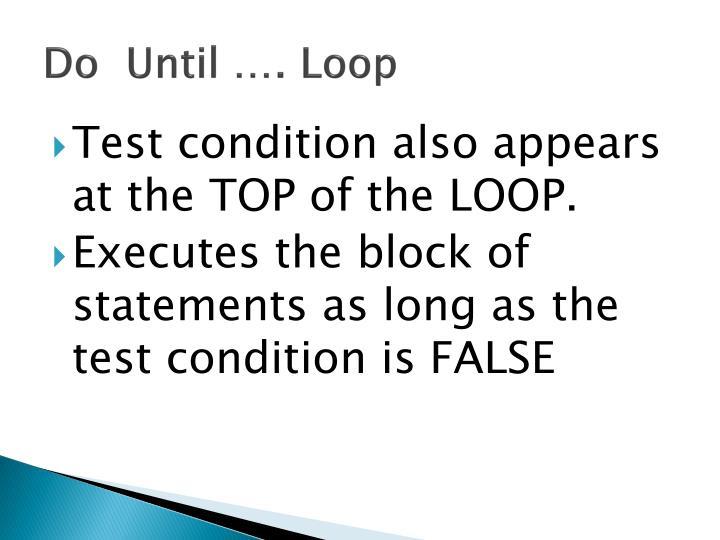 Do  Until …. Loop