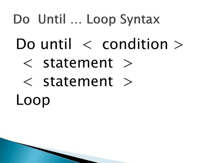 Do  Until … Loop Syntax