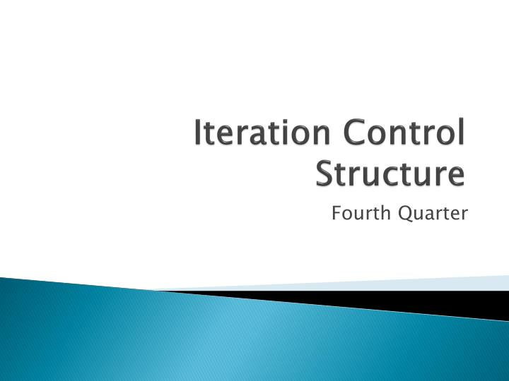 Iteration control structure