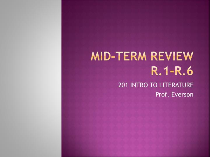 Mid term review r 1 r 6