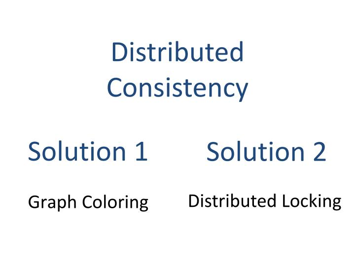 Distributed Consistency