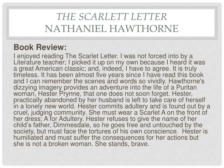 the sin of reverend dimmesdale in the scarlet letter by nathaniel hawthorne Meanwhile hester's lover, the beloved reverend dimmesdale, publicly pressures her to name the child's father, while secretly praying that she will not hailed by henry james as, the finest piece of imaginative writing yet put forth in the country, hawthorne's the scarlet letter is a masterful.