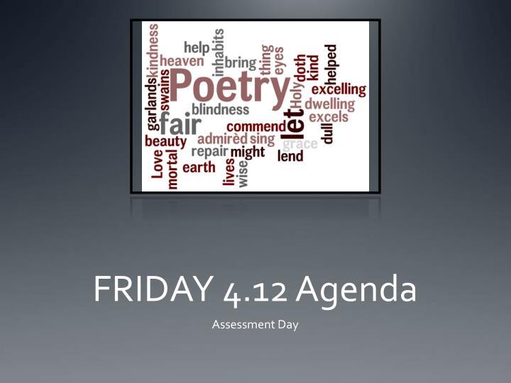 FRIDAY 4.12 Agenda