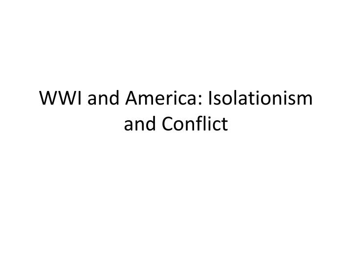 wwi and america isolationism and conflict n.
