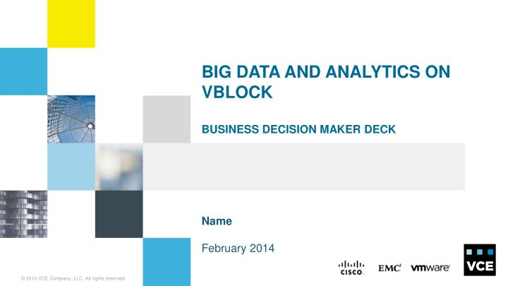 big data and analytics on vblock business decision maker deck n.