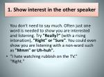 1 show interest in the other speaker