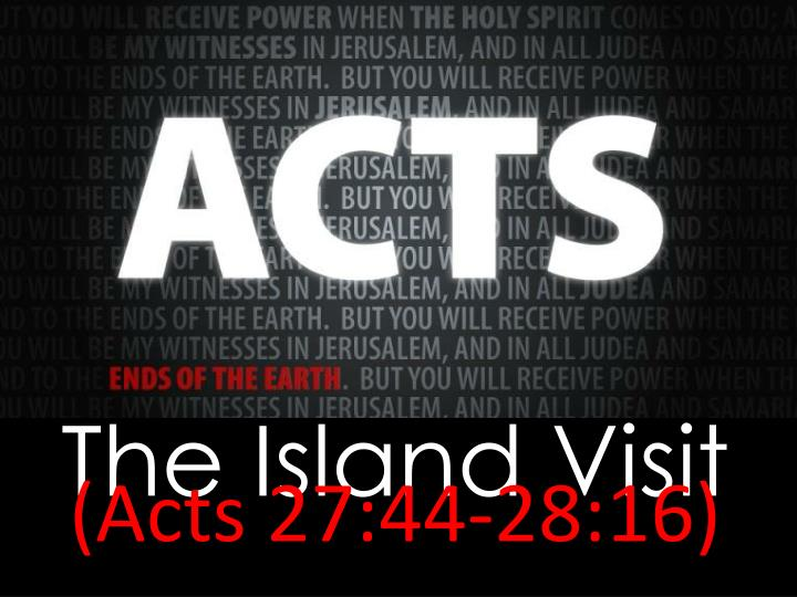 the island visit acts 27 44 28 16 n.