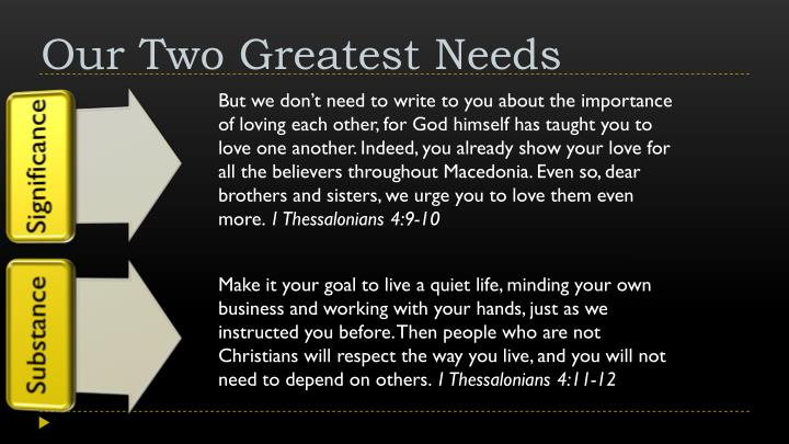 Our Two Greatest Needs