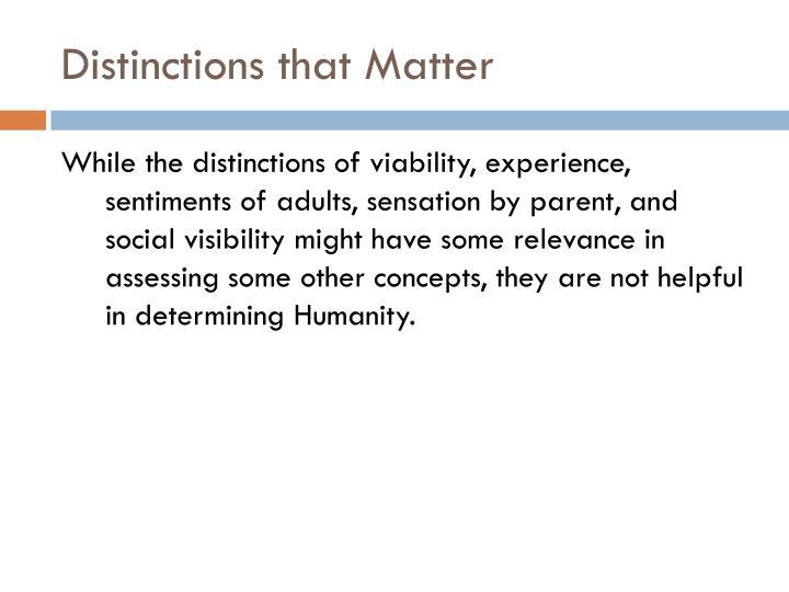 Distinctions that Matter