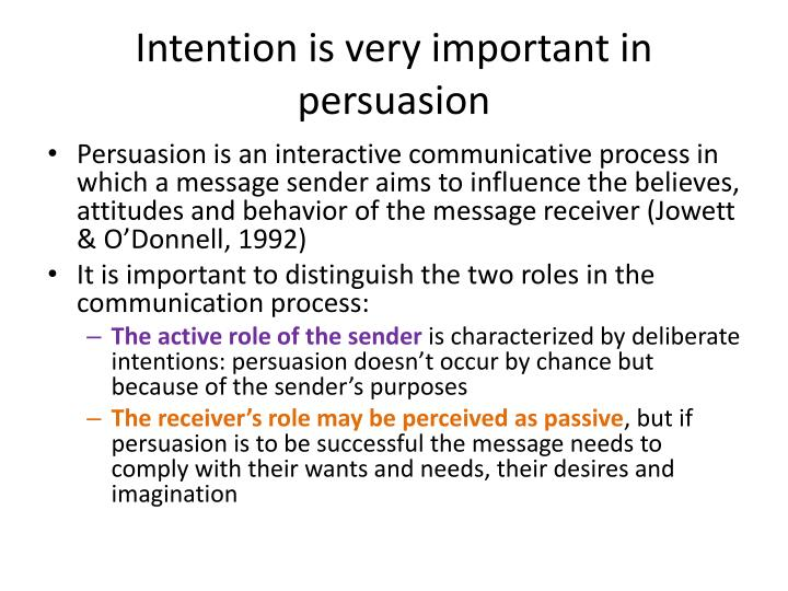 Intention is very important in persuasion