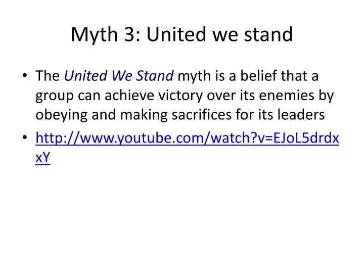 Myth 3: United we stand