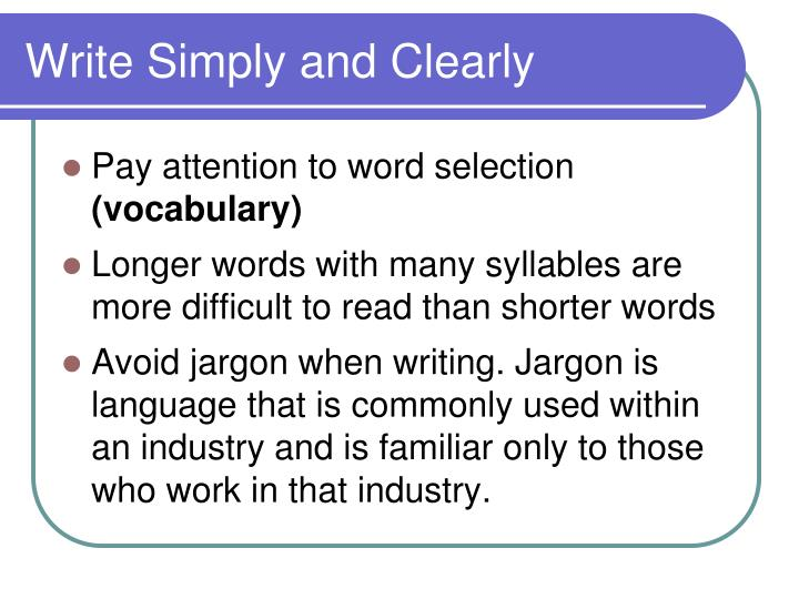 Write simply and clearly