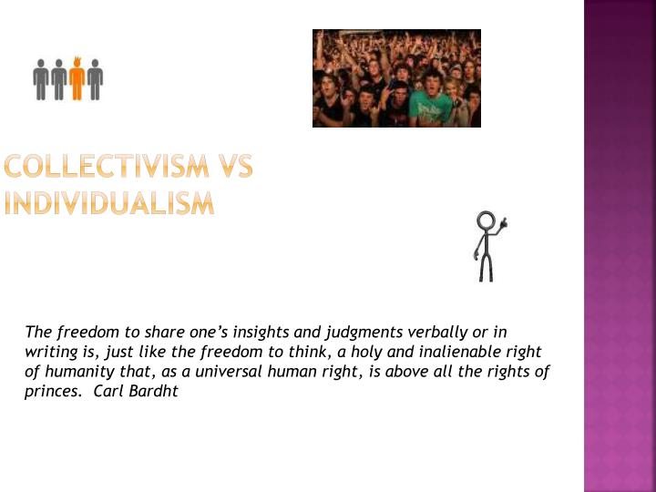 an analysis of the individualism in the collectivism Hofstede's analysis, the index of individualism is the first factor in questions about the value of personal time, freedom, interesting and fulfilling work, etc this component loads positively on valuing individual.
