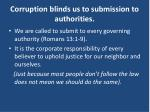 corruption blinds us to submission to authorities