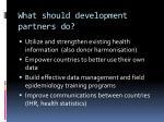 what should development partners do