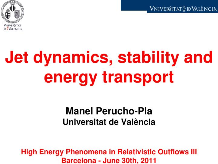 Jet dynamics stability and energy transport