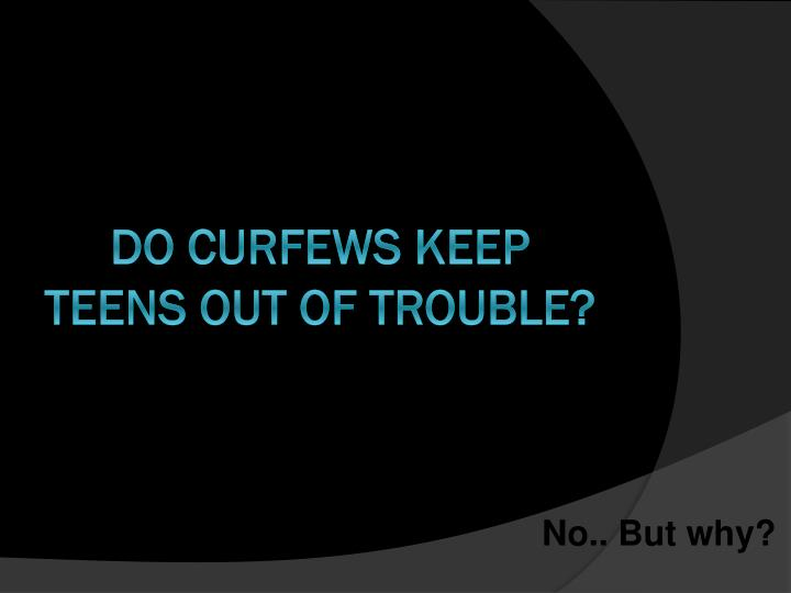 Do curfew keep teenagers out of trouble essay
