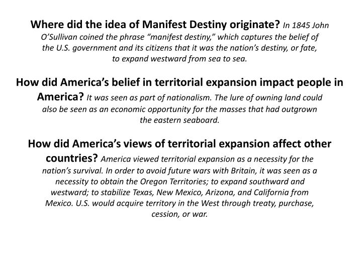 how did the idea of manifest destiny change Dbq: grade 11 manifest destiny: 1820­ 1860 how did the idea of manifest destiny change the american landscape by the.