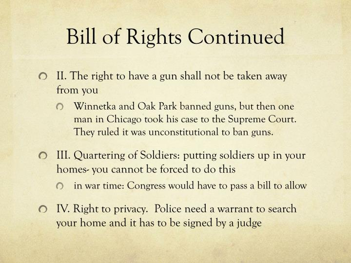 Bill of Rights Continued