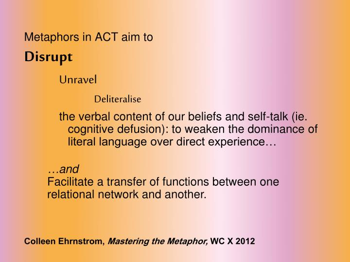 Metaphors in ACT aim to