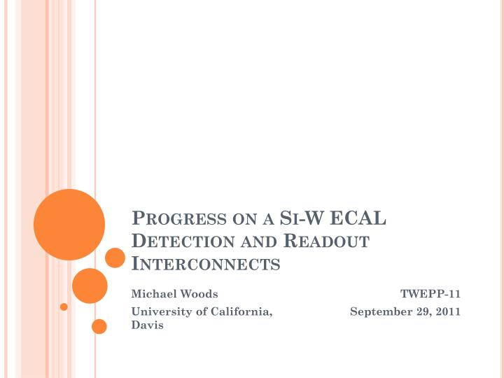 Progress on a si w ecal detection and readout interconnects