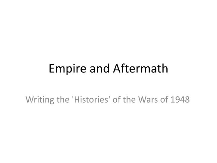 Empire and aftermath