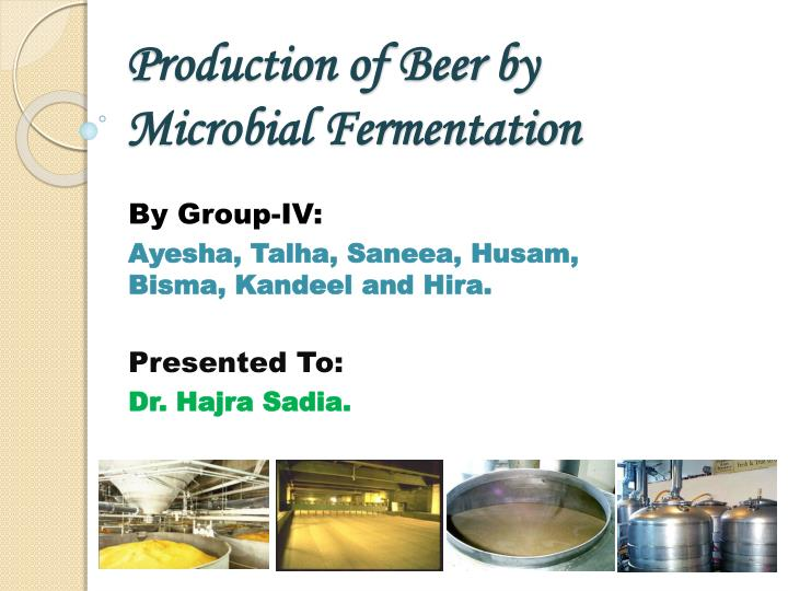 PPT - Production of Beer by Microbial Fermentation