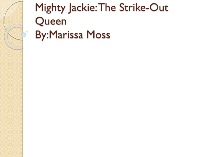 mighty jackie the strike out queen by marissa moss n.