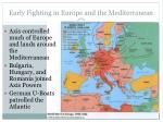 early fighting in europe and the mediterranean