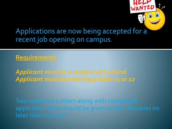 Applications are now being accepted for a recent job opening on campus