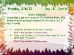 monday 2 6 12 day 111 cont d