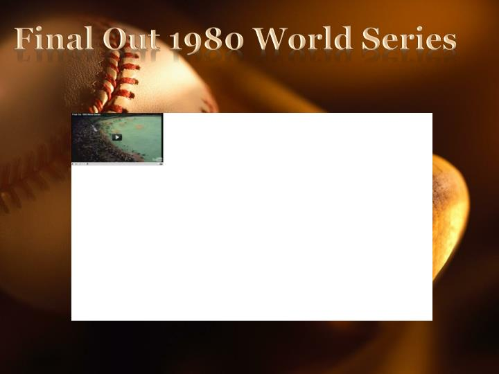 Final Out 1980 World Series