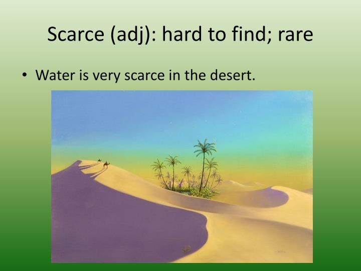 Scarce (