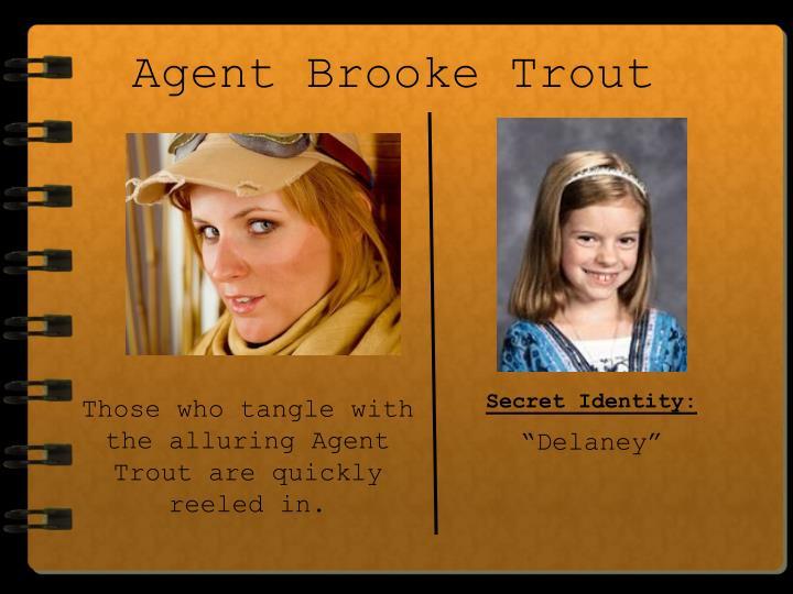 Agent Brooke Trout