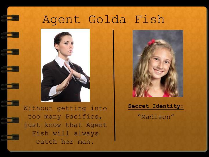 Agent Golda Fish