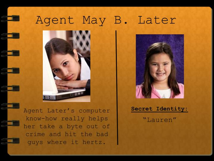 Agent May B. Later