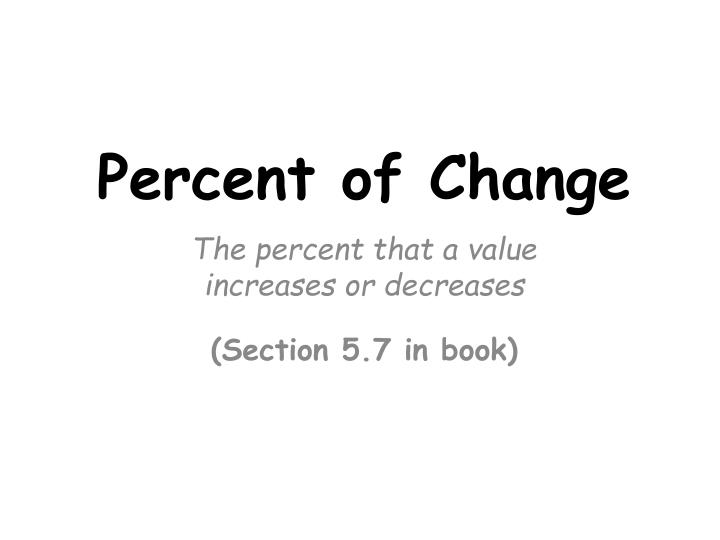 the percent that a value increases or decreases section 5 7 in book n.