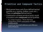 primitive and compound tactics