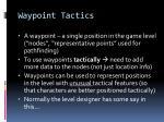 waypoint tactics