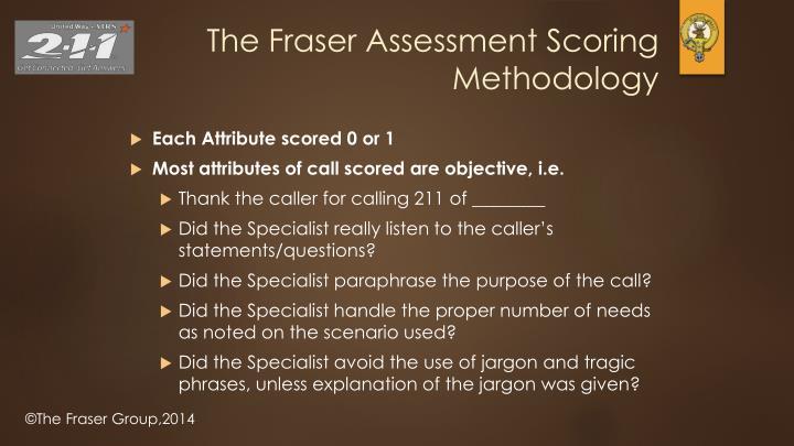 The Fraser Assessment Scoring Methodology