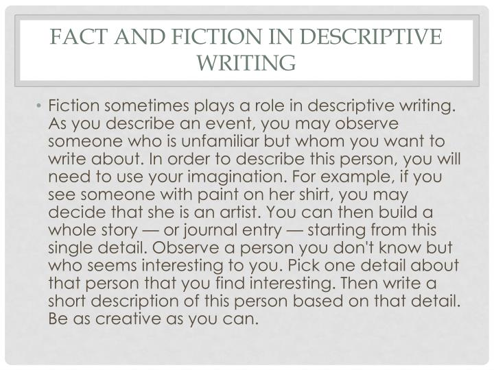 Fact and Fiction in descriptive writing