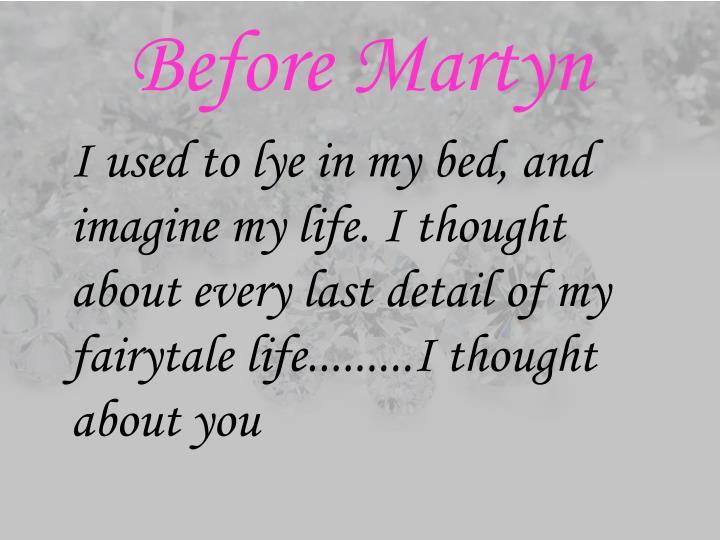 Before martyn