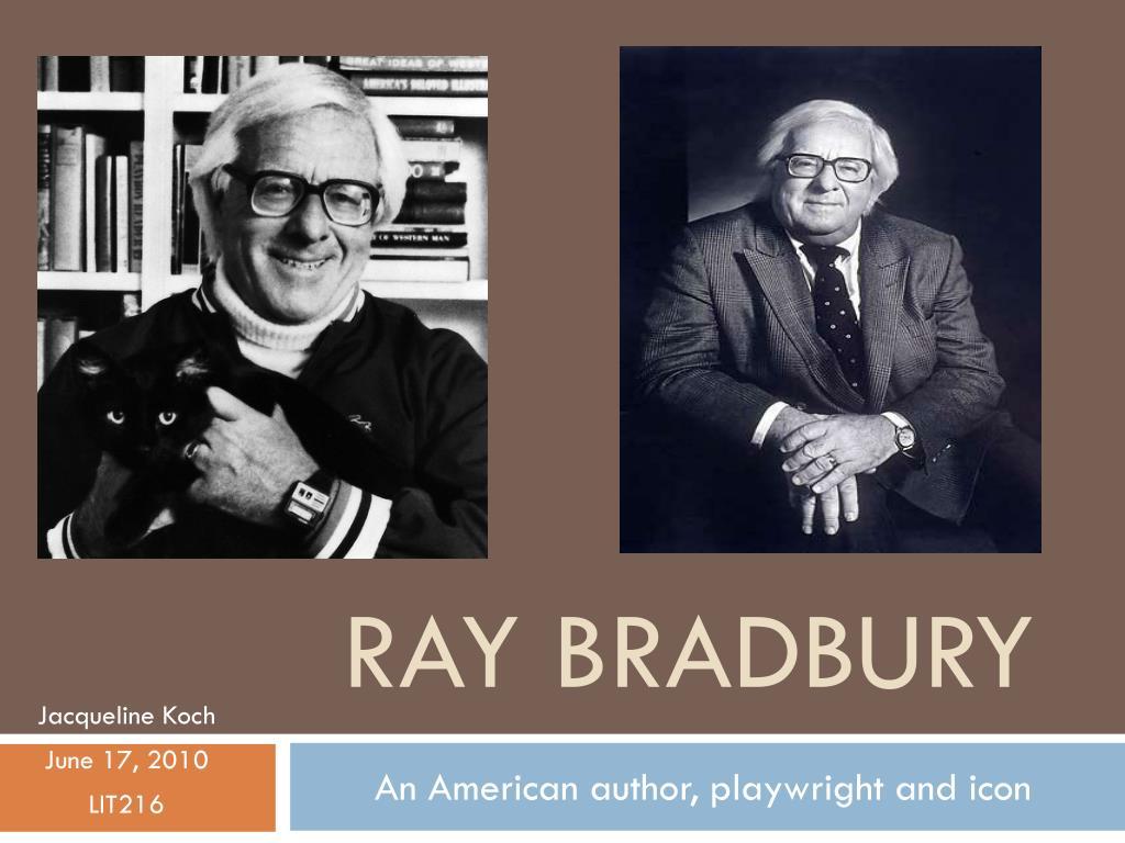 Ppt Ray Bradbury Powerpoint Presentation Id1969831