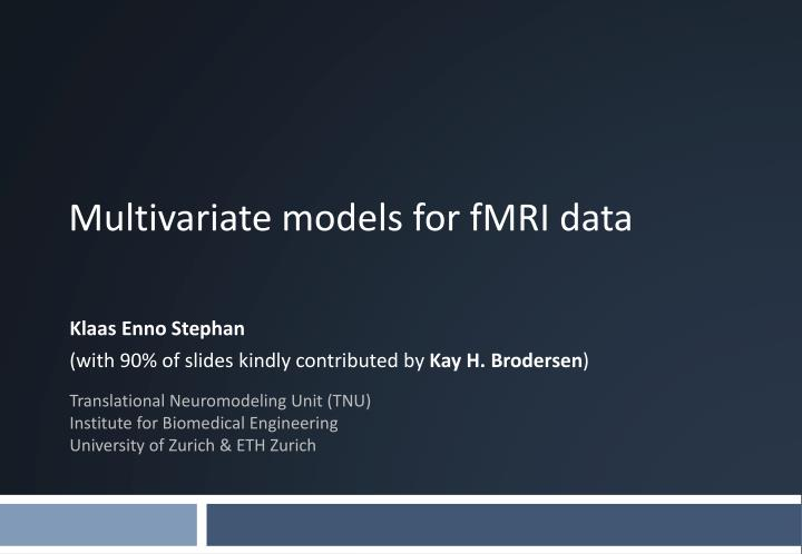 multivariate models for fmri data n.