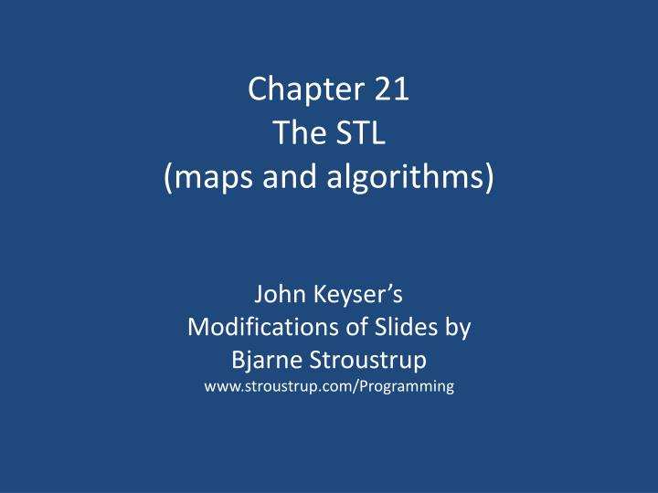 chapter 21 the stl maps and algorithms n.