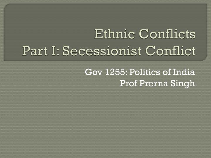 Ethnic conflicts part i secessionist conflict